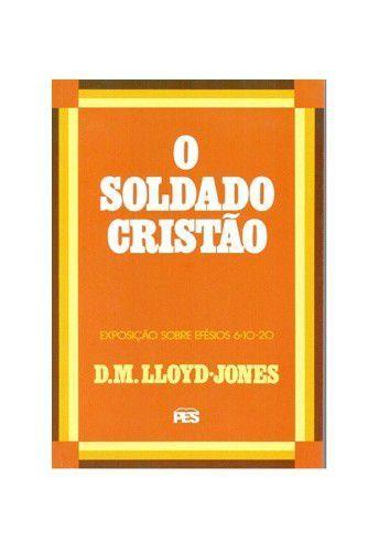 Efésios - Vl. 8: O Soldado Cristão / D. M. Lloyd-Jones