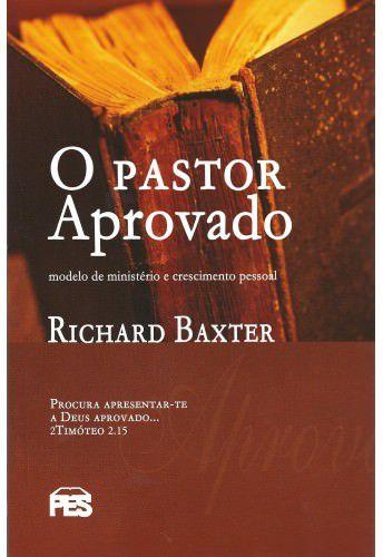 O Pastor Aprovado / Richard Baxter