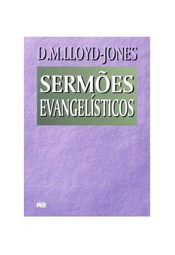 Sermões Evangelísticos: Novo Testamento / D. M. Lloyd-Jones