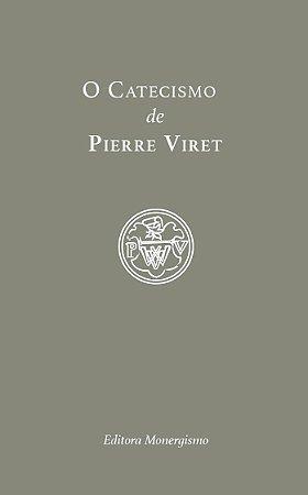 O Catecismo de Pierre Viret / Pierre Viret