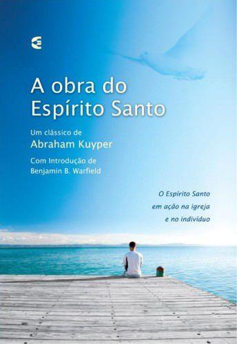 A Obra do Espírito Santo / Abraham Kuyper