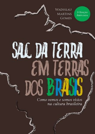 Sal da Terra em Terras dos Brasis / Wadislau Gomes