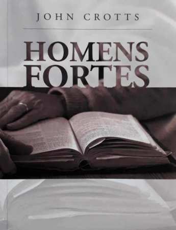 Homens Fortes / John Crotts