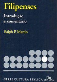Série cultura bíblica: Filipenses, introdução e comentário / Ralph P. Martin