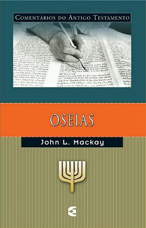 Oseias: Comentários do Antigo Testamento / John Mackay