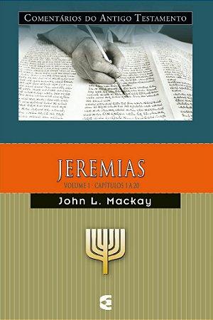 Jeremias  - Vl. 1: Comentários do Antigo Testamento / John L. Mackay