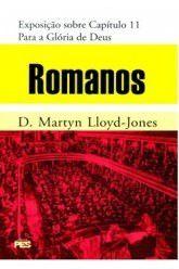 Romanos - Vol. 11: Para a glória de Deus / D. M. Lloyd-Jones (CAPA DURA)