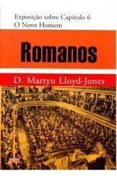 Romanos - Vol. 5: O Novo homem / D. M. Lloyd-Jones (CAPA DURA)