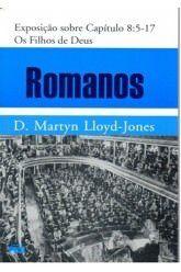 Romanos - Vol. 7: Os Filhos de Deus / D. M. Lloyd-Jones (CAPA DURA)