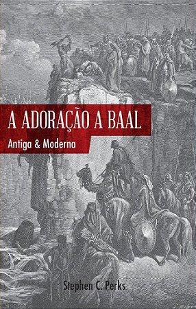 A Adoração a Baal / Stephen C. Perks