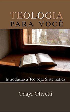 Teologia para você / Odayr Olivetti