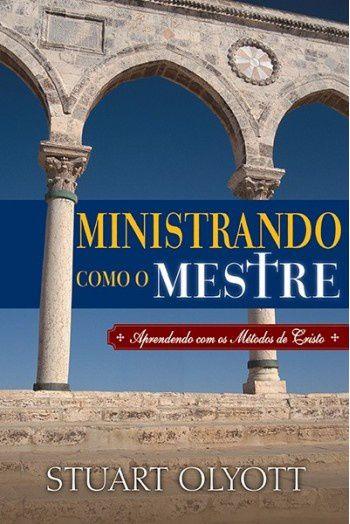 Ministrando como o Mestre / Stuart Olyott
