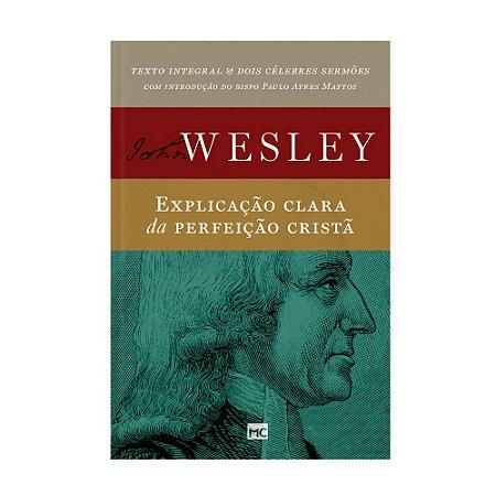 Explicação Clara da perfeição cristã / J. Wesley
