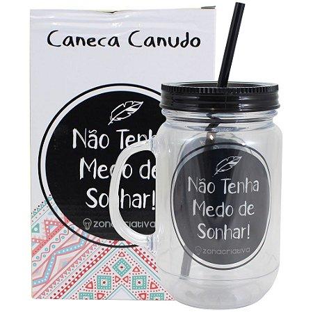 CANECA CANUDO NÃO TENHO MEDO DE SONHAR! 500ML