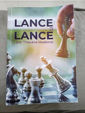 Livro de xadrez - Lance a Lance (autor: Thauane Medeiros)
