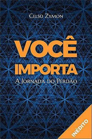 Livro VOCÊ IMPORTA - A JORNADA DO PERDÃO