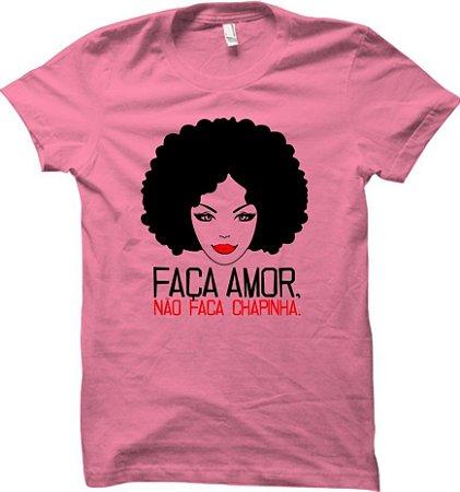 Camiseta Faça amor, não faça chapinha