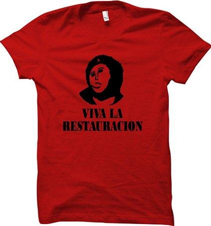 Camiseta Viva la Restauración - Jesus Restaurado
