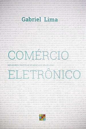 Comércio Eletrônico: Melhores Práticas do Mercado Brasileiro