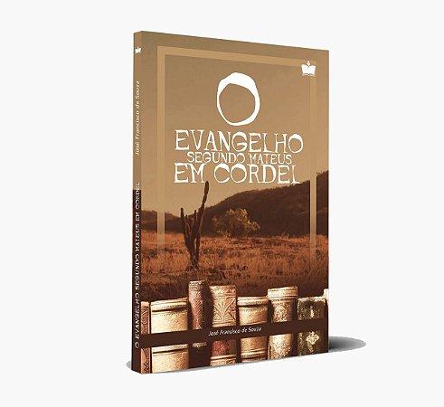O Evangelho Segundo Escreveu Mateus em Cordel | José Francisco de Souza | Pré-venda 15 dias