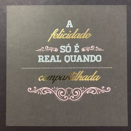 Card 15x15cm com foil dourado - A felicidade só é real - Arte Fácil