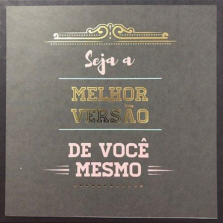 Card 15x15cm com foil dourado - Seja a melhor versão - Arte Fácil