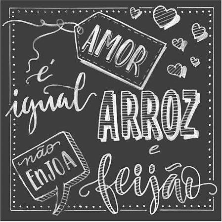 Card 15x15 chalkboard - Amor é igual Arroz e Feijão não enjoa - Arte Fácil