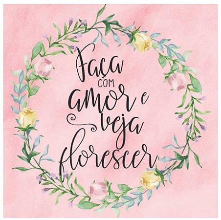 Card 15x15 Faça com Amor e Veja Florescer - Arte Fácil