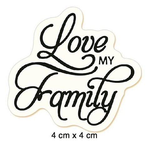 Carimbo  Love my family CLP-050 - Litoarte