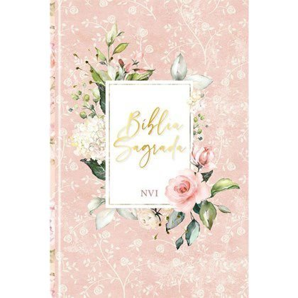 Biblia Sagrada Flores Rosa   NVI   Letra Normal   Capa Dura Soft-Touch