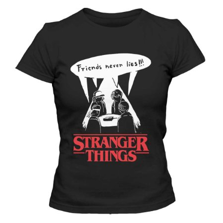 Camiseta Feminina Stranger Things - Friends Never Lies