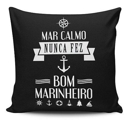 Almofada Mar Calmo Nunca Fez Bom Marinheiro