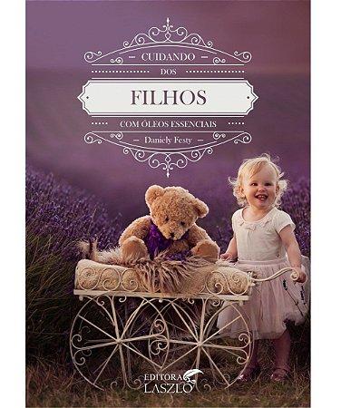 Ed. Laszlo Livro Cuidando dos Filhos com Óleos Essenciais