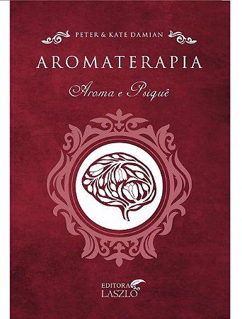 Ed. Laszlo Livro Aromaterapia - Aroma e Psiquê