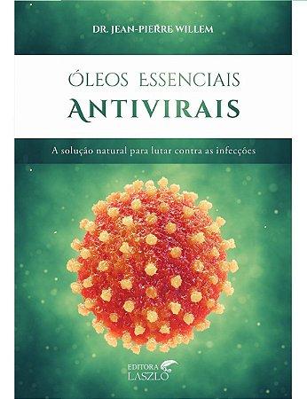 Ed. Laszlo Livro Óleos Essenciais Antivirais - A Solução Natural para Lutar Contra as Infecções