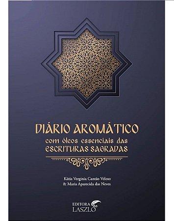 Ed. Laszlo Livro Diário Aromático com Óleos Essenciais das Escrituras Sagradas