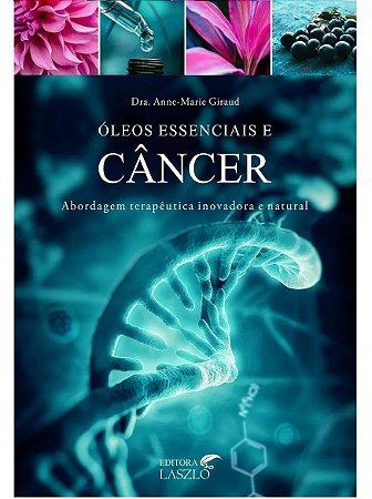Ed. Laszlo Livro Óleos Essenciais e Câncer