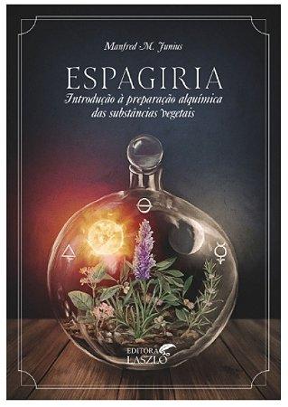 Ed. Laszlo Livro Espagiria - Introdução à Preparação Alquímica das Substâncias Vegetais