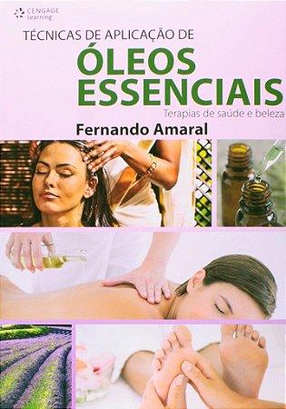 Livro Técnicas de Aplicação de Óleos Essenciais - Fernando Amaral