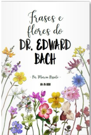 Livro Frases e Flores do Dr. Edward Bach