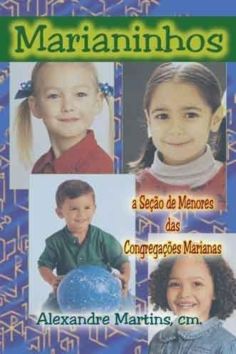 Marianinhos - A Seção de Menores das Congregações Marianas