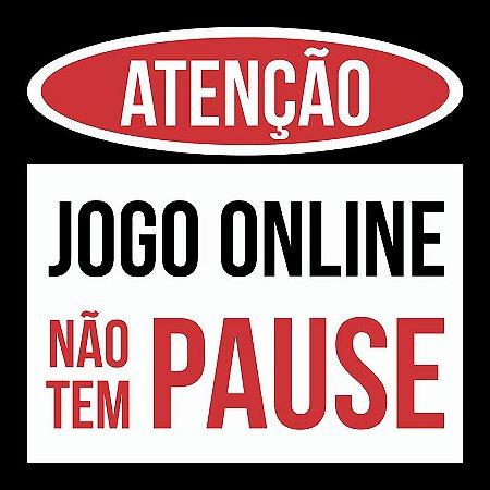 Placa Decorativa Atenção: Jogo Online Não Tem Pause