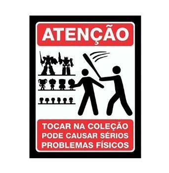 Placa Decorativa Atenção: Não tocar na Coleção