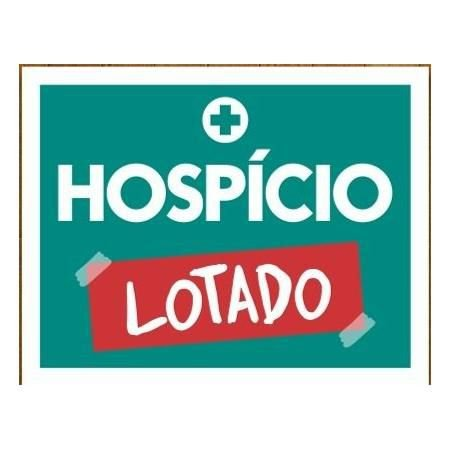 Placa Decorativa Hospício Lotado