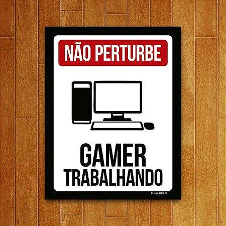 Placa Decorativa Não Perturbe: Gamer Trabalhando - PC