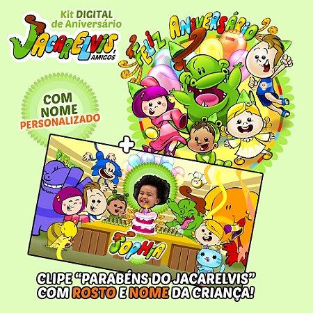 CLIPE + KIT DIGITAL PERSONALIZADO do Aniversário do Jacarelvis