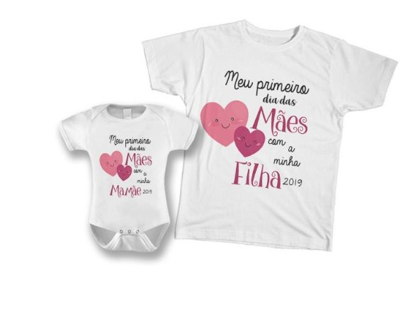 f4a1a7b76 Kit camiseta e Body Tal Mãe, Tal Filha - Meu primeiro dia das Mães com