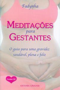 Meditações para Gestantes - FADYNHA  (Acompanha CD com meditação)