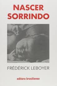 Nascer Sorrindo - FRÉDÉRICK LEBOYER