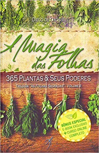 MAGIA DAS FOLHAS - 365 plantas & seus poderes